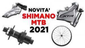 Novità Shimano 2021: gli upgrade sui componenti di fascia alta ed entry level
