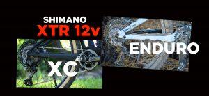 VIDEO - Come va lo Shimano XTR 12v in Xc ed enduro?